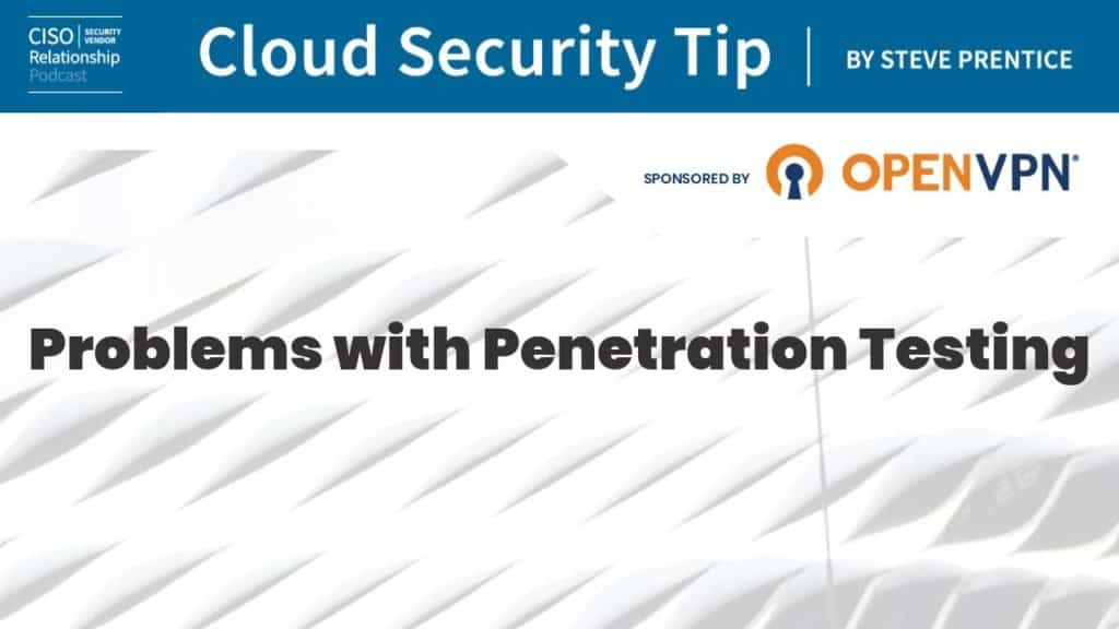 Cloud Security Tip: Problems with Pen Testing