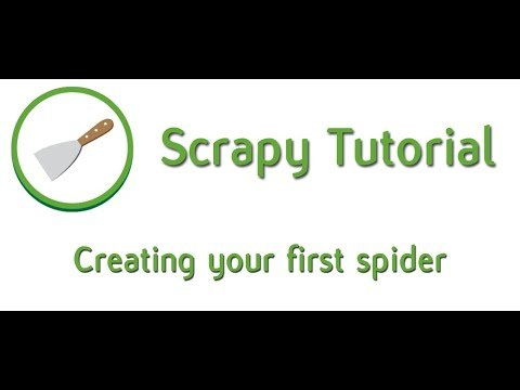 Creating your first Scrapy spider - 01 - Python scrapy tutorial for beginners